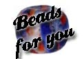 Beads for you